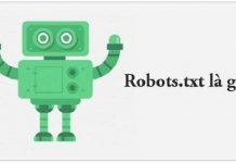 Robots.txt là gì ? Tìm hiểu mọi thông tin về Robots.txt