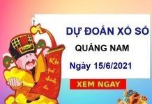Dự đoán XSQNM ngày 15/6/2021