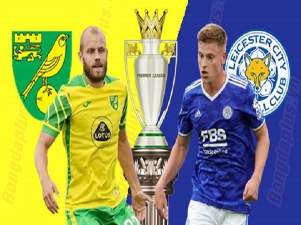 Soi kèoNorwich vs Leicester 28/8